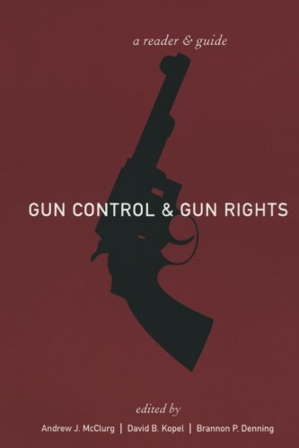 Gun Control and Gun Rights: A Reader and Guide