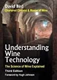 Understanding Wine Technology: The Science of Wine Explained by David Frederick John Bird (2010-09-01)