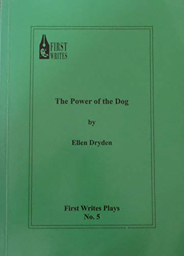 Power of the Dog (First Writes Plays) (The Power Of The Dog Ellen Dryden)