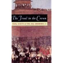 The Raj Quartet in one volume: The Jewel in the Crown / The Day of the Scorpion / The Towers of Silence / A Division of the Spoils