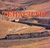 Tehachapi: Railroading on a Desert Mountain