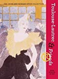 Toulouse-Lautrec and Friends : The Irene and Howard Stein Collection, Brenneman, David, 1932543414