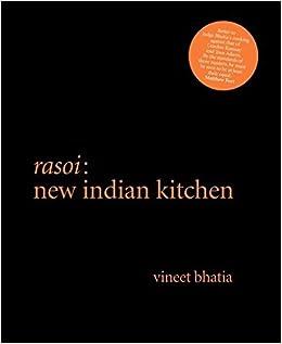 b89e4fb52 Rasoi: New Indian Kitchen: Vineet Bhatia, Marco Pierre White, Fay Maschler:  9781906650193: Amazon.com: Books