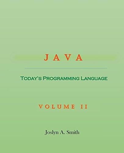 Java: Today's Programming Language Volume II