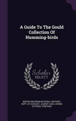 A Guide to the Gould Collection of Humming-Birds(Hardback) - 2015 Edition PDF
