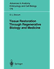 Tissue Restoration Through Regenerative Biology and Medicine (Volume 176)