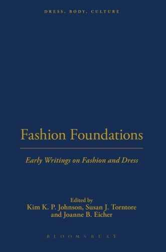 Fashion Foundations: Early Writings on Fashion and Dress (Dress, Body, Culture)