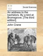 Read Online An address to the bachelors. By a bird at Bromsgrove. [The third edition]. pdf epub