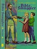 Bible Smuggler, Louise A. Vernon, 0613840186