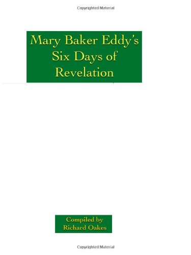Mary Baker Eddy's Six Days of Revelation: (The Green Book) pdf epub