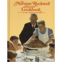The Norman Rockwell Illustrated Cookbook: Classic American