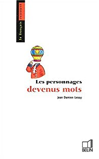 Les personnages devenus mots par Jean-Damien Lesay