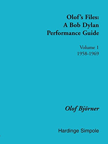 - Olof's Files: A Bob Dylan Performance Guide : Volume 1 : 1958-1969 (Bob Dylan All Alone on a Shelf) (v. 1)