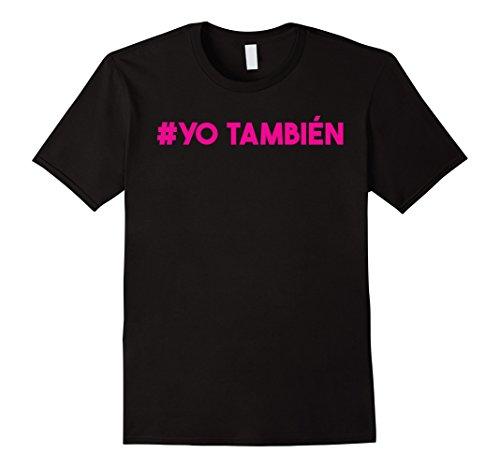Mens Yo Tambien Spanish Me Too Sexual Harassment T-Shirt Small Black
