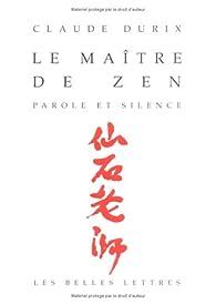 Le Maître de zen : Parole et silence par Claude Durix