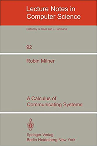 A Calculus of Communicating Systems (Lecture Notes in