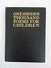 ONE THOUSAND POEMS FOR CHILDREN Ed. by E.S.…
