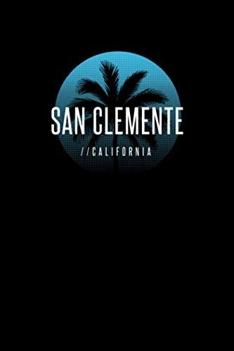 San Clemente California: Notebook With Lined College Ruled Paper For Work, Home Or School. Stylish Retro Sunset Palm Tree Travel Journal Diary 6 x 9 Inch Soft Cover. (San Clemente Flowers)
