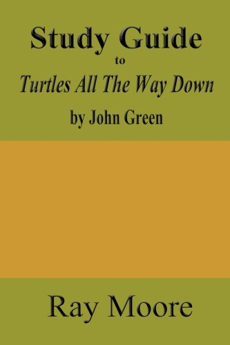 Study Guide To Turtles All The Way Down By John Green  Volume 64