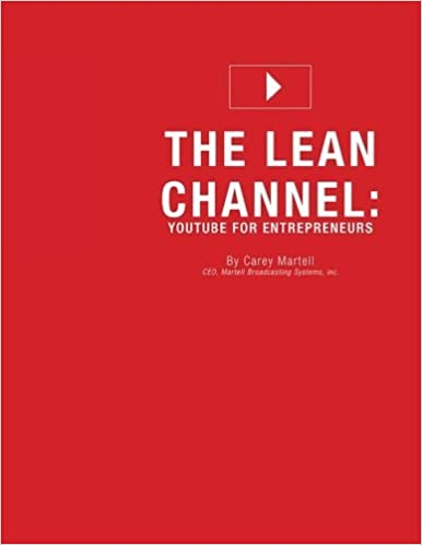 Book The Lean Channel: YouTube for Entrepreneurs by Carey Martell (2015-11-11)