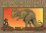 The Ancient Southwest and Other Dispatches from a Cruel Frontier, Michael H. Price and George E. Turner, 0875653065