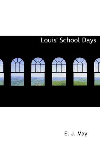 Download Louis' School Days: A Story for Boys ebook
