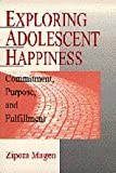 Exploring Adolescent Happiness : Commitment, Purpose, and Fulfillment, Magen, Zipora, 0761907300
