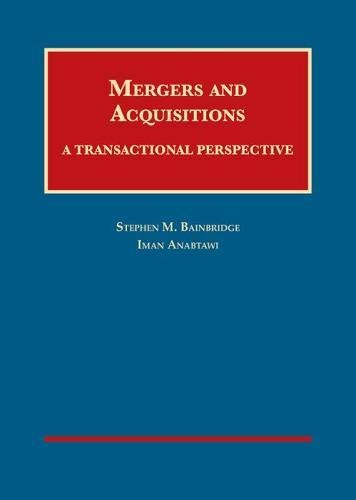 Mergers and Acquisitions: A Transactional Perspective (University Casebook Series)