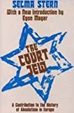 The Court Jew : A Contribution to the History of Absolutism in Europe, Stern, Selma, 0887380190