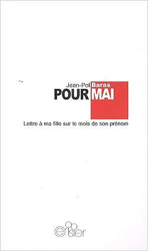 En ligne Pour Mai : Lettre à ma fille sur le mois de son prénom pdf ebook