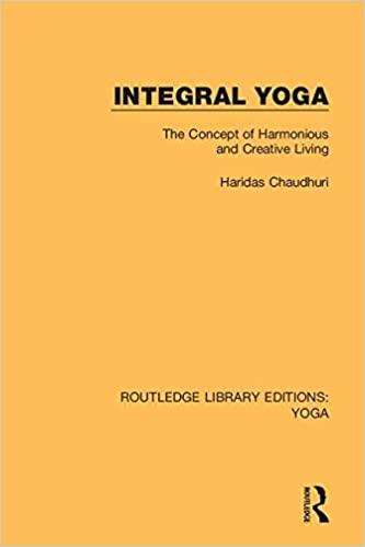 Integral Yoga: The Concept of Harmonious and Creative Living ...