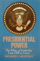 richard neustadt presidential power thesis As i have done every president's day since i began this blog in the late 1950's, i post my traditional column commemorating the late, great richard e neustadt until his death in 2003 at the age of 84, neustadt was the nation's foremost presidency scholar.