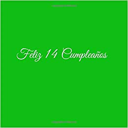 Feliz 14 cumpleaños: Libro De Visitas 14 Años Feliz Cumpleanos para Fiesta ideas regalos decoracion accesorios eventos firmas fiesta nina nino hermano . ...