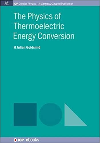 The Physics of Thermoelectric Energy Conversion (Iop Concise Physics)
