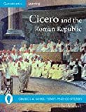 Cicero and the Roman Republic, John Murrell, 0521691168