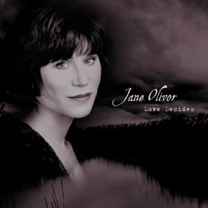 Love Decides (Jane Olivor The Best Of Jane Olivor)