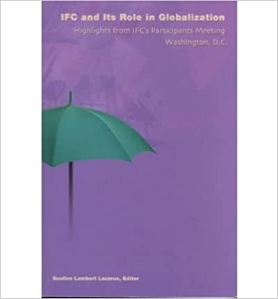 The International Finance Corporation and Its Role in Globalization: Highlights from IFC's Participants Meeting in Washington, D.C. June 6-7, 2001