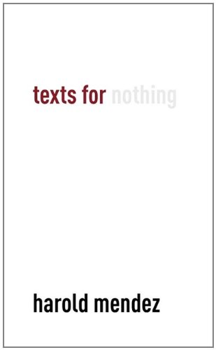 Texts for Nothing Harold Mendez