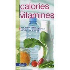 Calories et vitamines Broché – 1 janvier 2008 fichaux et odouard dormonval 3034110294 Cuisine / Bases de la cuisine