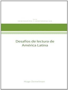 Desafíos de lectura de América Latina (Seminarios y Conferencias nº 4) de [Zemelman, Hugo]