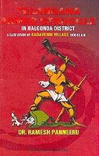 Read Online Telangana Armed Struggle - In Nalgonda District A Case Study of Kadavendi Village 1930 - 52 A.D. PDF
