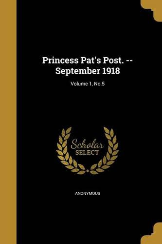 Download Princess Pat's Post. --September 1918; Volume 1, No.5 ebook