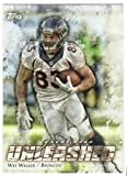 unleashed football cards - Wes Welker 2014 Topps Greatness Unleashed NFL Football Card #GU-WW Denver Broncos