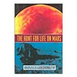 The Hunt for Life on Mars, Donald Goldsmith, 0788168568