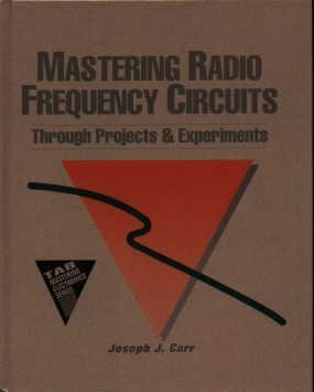 Mastering Electronics - Mastering Radio Frequency Circuits Through Projects and Experiments (Tab Mastering Electronics Series)