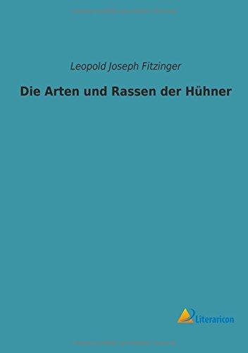 Read Online Die Arten und Rassen der Hühner (German Edition) pdf
