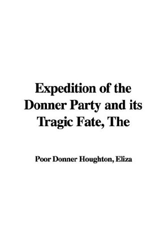 Download Expedition of the Donner Party and its Tragic Fate, The PDF