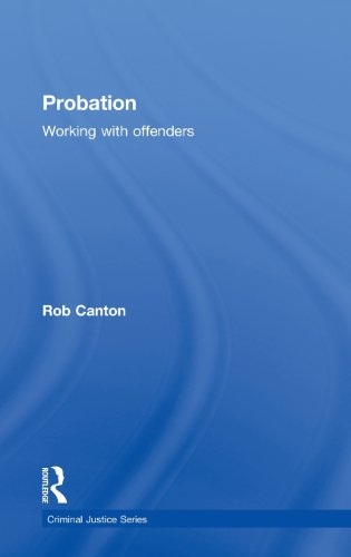 Probation: Working With Offenders (Criminal Justice Series)