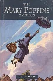 "The Mary Poppins Omnibus: "" Mary Poppins "" , "" Mary Poppins Comes Back "" , "" Mary Poppins in Cherry Tree Lane """