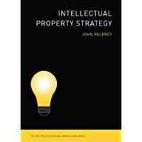 Intellectual Property Strategy (MIT Press Essential Knowledge series)